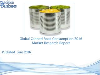 Canned Food Consumption Market Global Analysis and Forecasts 2021