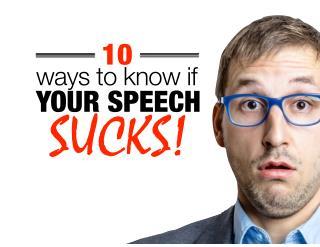 10 ways to know if your speech sucks