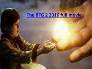 The BFG 2 2016 full movie.