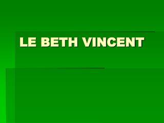 LE BETH VINCENT