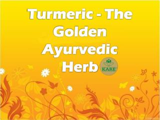 Turmeric - The Golden Ayurvedic Herb