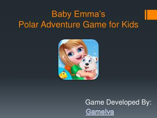 Baby Emma's Polar Adventure Game for Kids