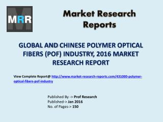 Polymer Optical Fibers (POF) Market Share in Global and Chinese Industry Published in 2016 Research Report