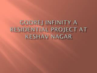 Godrej Infinity A Residential Project at Keshav Nagar
