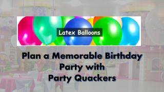 Plan a Memorable Birthday Party with Party Quackers