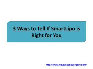3 Ways to Tell If SmartLipo is Right for You