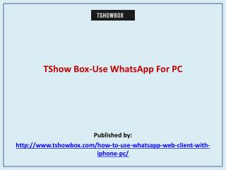 Use WhatsApp For PC
