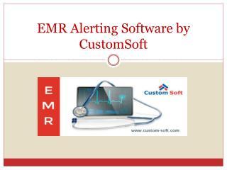 Customized EMR Alerting Software India