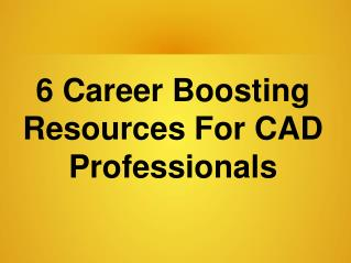 6 Career Boosting Resources For CAD Professionals