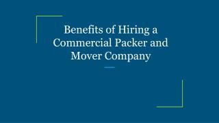 Benefits of Hiring a Commercial Packer and Mover Company