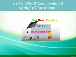 sci 209 ASSIST Empowering and inspiring/sci209assistdotcom