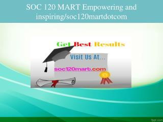 SOC 120 MART Empowering and inspiring/soc120martdotcom
