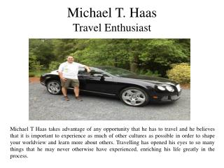 Michael T Haas - Travel Enthusiast