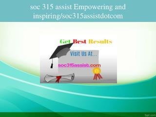 soc 315 assist Empowering and inspiring/soc315assistdotcom