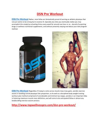 http://www.topwellnesspro.com/dsn-pre-workout/