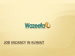 Job Vacancy in Kuwait - 2016
