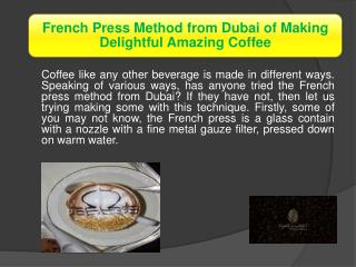 French Press Method from Dubai of Making Delightful Amazing Coffee