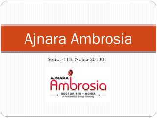Ajnara Ambrosia Sector 118 Noida - 2/3/4 BHK apartments