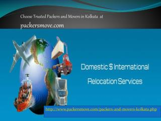 Choose Best and Reliable Packers and Movers in Kolkata at Packersmove.com