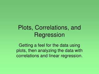 Plots, Correlations, and Regression