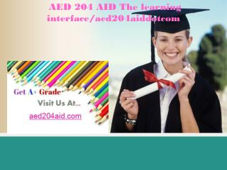 AED 204 AID The learning interface/aed204aiddotcom