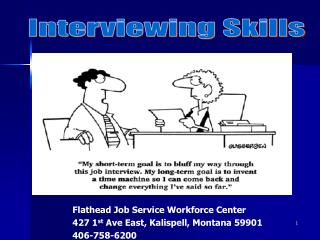 Flathead Job Service Workforce Center 427 1st Ave East, Kalispell, Montana 59901 406-758-6200
