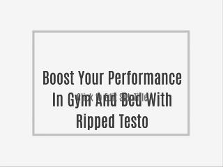 Boost Your Performance In Gym And Bed With Ripped Testo