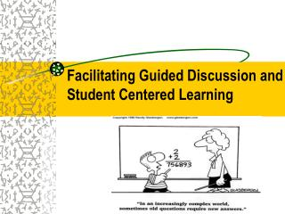 Facilitating Guided Discussion and Student Centered Learning