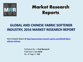 Fabric Softener Market for Global and Chinese Industry Analysis and Forecasts to 2021 in Research Report