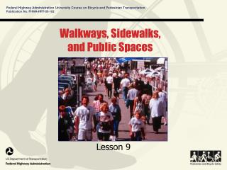 Walkways, Sidewalks, and Public Spaces