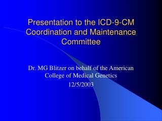 Presentation to the ICD-9-CM Coordination and Maintenance Committee