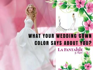 What your wedding gown color says about you