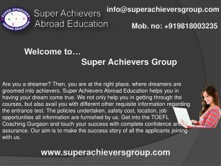 Wants to get enrolled in TOEFL Coaching Gurgaon- Join Super Acheivers Group