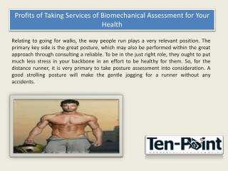 Profits of Taking Services of Biomechanical Assessment for Your Health