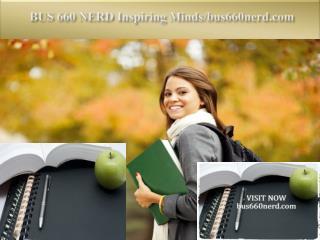 BUS 660 NERD Inspiring Minds/bus660nerd.com