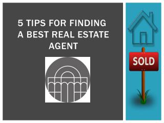 5 Tips for Finding a Best Real Estate Agent