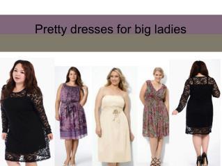 Pretty dresses for big ladies