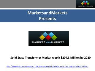 Solid State Transformer Market worth $204.3 Million by 2020