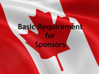 Calgary Immigration FAQ Basic Requirement for Sponsorship