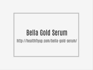 http://healthflyup.com/bella-gold-serum/