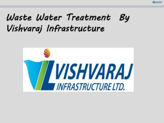 Waste Water Treatment  By Vishvaraj Infrastructure