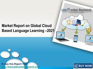Market Report on Global Cloud Based Language Learning –2021