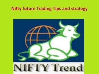 Nifty future Trading Tips and strategy