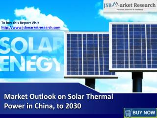 Market Outlook on Solar Thermal Power in China, to 2030