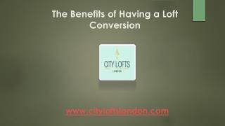The Benefits of Having a Loft Conversion