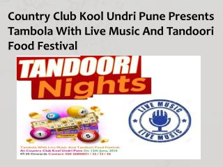 Country Club Kool Undri Pune Presents Tambola With Live Music And Tandoori Food Festival