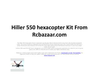 Hiller 550 hexacopter Kit From Rcbazaar.com