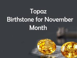 Topaz - Birthstone for November Month