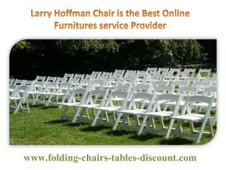 Larry Hoffman Chair is the Best Online Furnitures service Provider