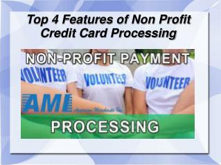 Top 4 Features of Non Profit Credit Card Processing